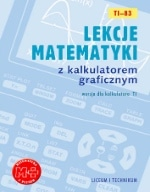 Lekcje matematyki z kalkulatorem graficznym