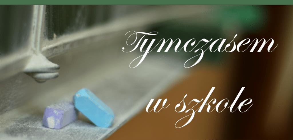 Tymczasem w szkole, leszekbober.pl